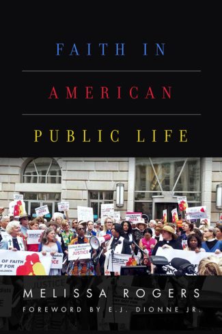 "Religion News Service highlights Melissa Rogers' ""Faith in American Public Life"""
