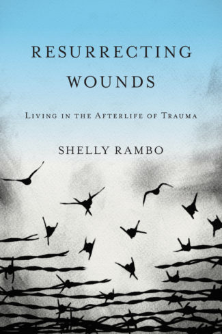 Shelly Rambo on Christian theology and trauma studies