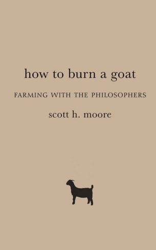 "Four publications highlight Scott H. Moore's ""How to Burn a Goat"""