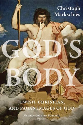 "Podcast: Christoph Markschies on ""God's Body"""