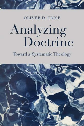 "Podcast: Oliver Crisp discusses ""Analyzing Doctrine"""