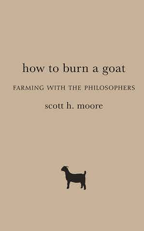 "Podcast: Moore on ""How to Burn a Goat"""