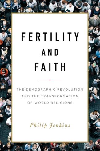 Baylor Author Philip Jenkins on What Decreasing Fertility Rates Means for the Church