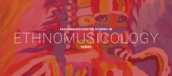 Eastman/Rochester Studies in Ethnomusicology series