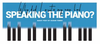 Susan Tomes: Why did I write my new book 'Speaking the Piano'?
