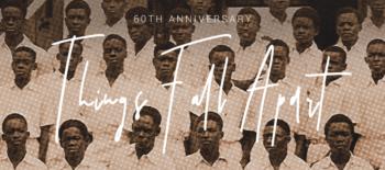 Things Fall Apart – 60th anniversary