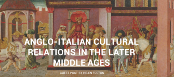 Anglo-Italian Cultural Relations in the Later Middle Ages