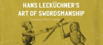 Hans Lecküchner's Art of Swordsmanship