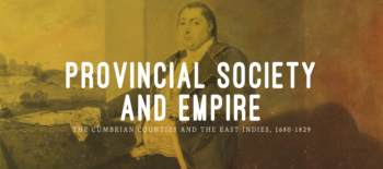 Provincial Society and Empire: The Cumbrian Counties and the East Indies, 1680-1829