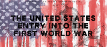 The United States' Entry into the First World War: The Role of British and German Diplomacy