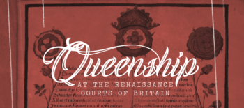 Queenship at the Renaissance Courts of Britain