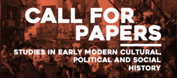 Call for Papers: Studies in Early Modern Cultural, Political and Social History