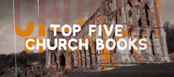 Top Five Church Books