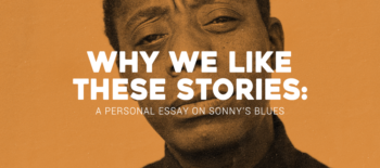 Why We Like These Stories: A Personal Essay on Sonny's Blues