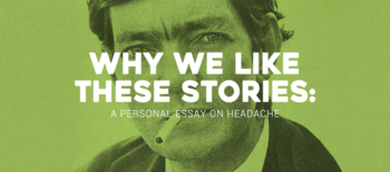 Why We Like These Stories: A Personal Essay on Headache
