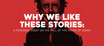 Why We Like These Stories: A Personal Essay on The Fall of the House of Usher