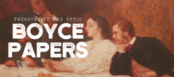 Treasure in the Attic: Boyce Papers