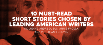 10 Must-Read Short Stories chosen by leading American writers