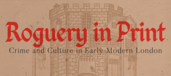 Roguery in Print: Crime and Culture in Early Modern London