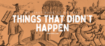 My First Book at Boydell: Things that Didn't Happen