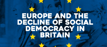 Europe and the Decline of Social Democracy in Britain