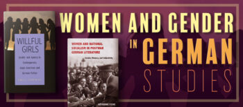 Camden House's Women and Gender in German Studies: A Guest Blog Post