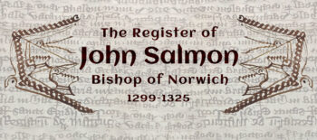 The Register of John Salmon, bishop of Norwich, 1299 – 1325