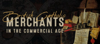 British Catholic Merchants in the Commercial Age, 1670-1714