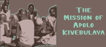 The Mission of Apolo Kivebulaya
