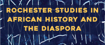 Rochester Studies in African History and the Diaspora