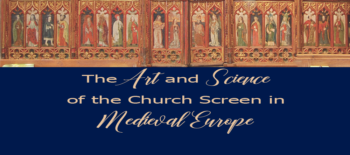 The Art and Science of the Church Screen in Medieval Europe. Making, Meaning, Preserving
