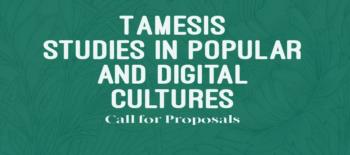 Tamesis Books: Call for Proposals Tamesis Studies in Popular and Digital Cultures