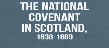 Remembering the National Covenant in Scotland