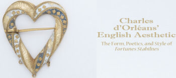 Charles d'Orléans' English Aesthetic: The Form, Poetics, and Style of 'Fortunes Stabilnes'