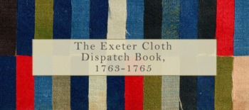 The Exeter Cloth Dispatch Book, 1763-1765