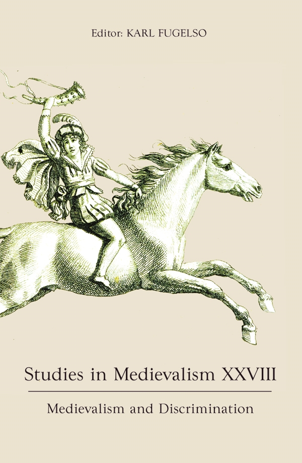Studies in Medievalism XXVIIIMedievalism and Discrimination