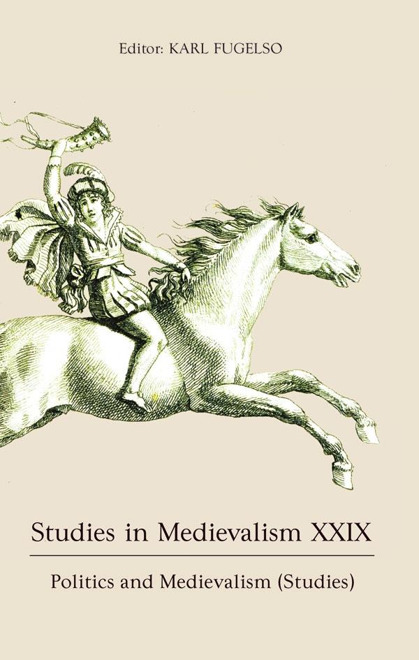 Studies in Medievalism XXIXPolitics and Medievalism (Studies)