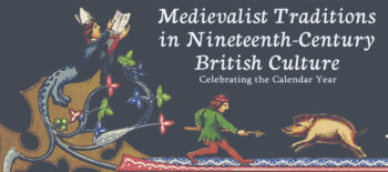 Medievalist Traditions in Nineteenth Century British Culture