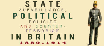 State Surveillance, Political Policing and Counter-Terrorism in Britain: 1880-1914