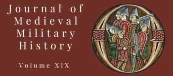 The Journal of Medieval Military History XIX