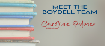 Meet the Boydell Team: Caroline Palmer
