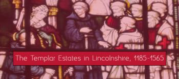 The Templar Estates in Lincolnshire, 1185-1565