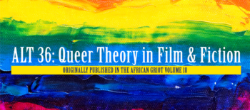 African Literature Today: Queer Theory in Film & Fiction