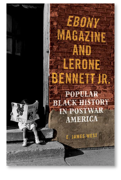 Ebony Magazine and Lerone Bennett Jr.