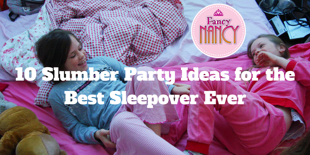 Fancy Nancy Slumber Party Ideas