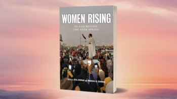Women Rising: In and Beyond the Arab Spring
