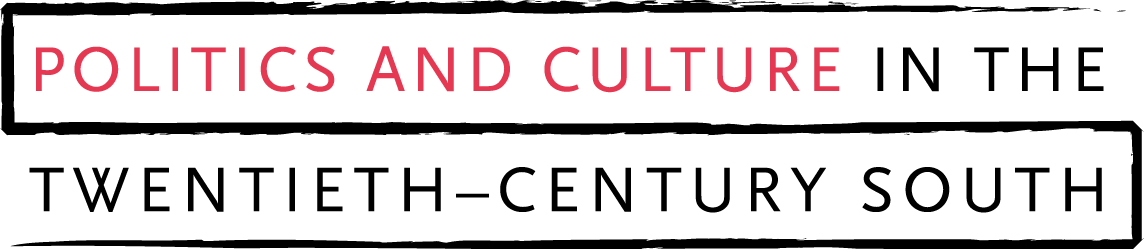 Politics and Culture in the Twentieth-Century South