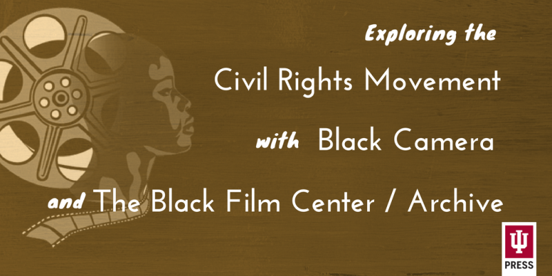 Documentaries on the Civil Rights Movement with Black Camera and the BFC%2FA