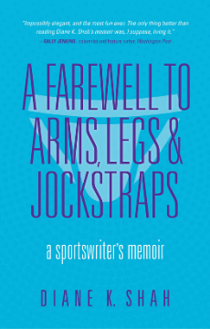 A Farewell to Arms, Legs, and Jockstraps A Sportswriter