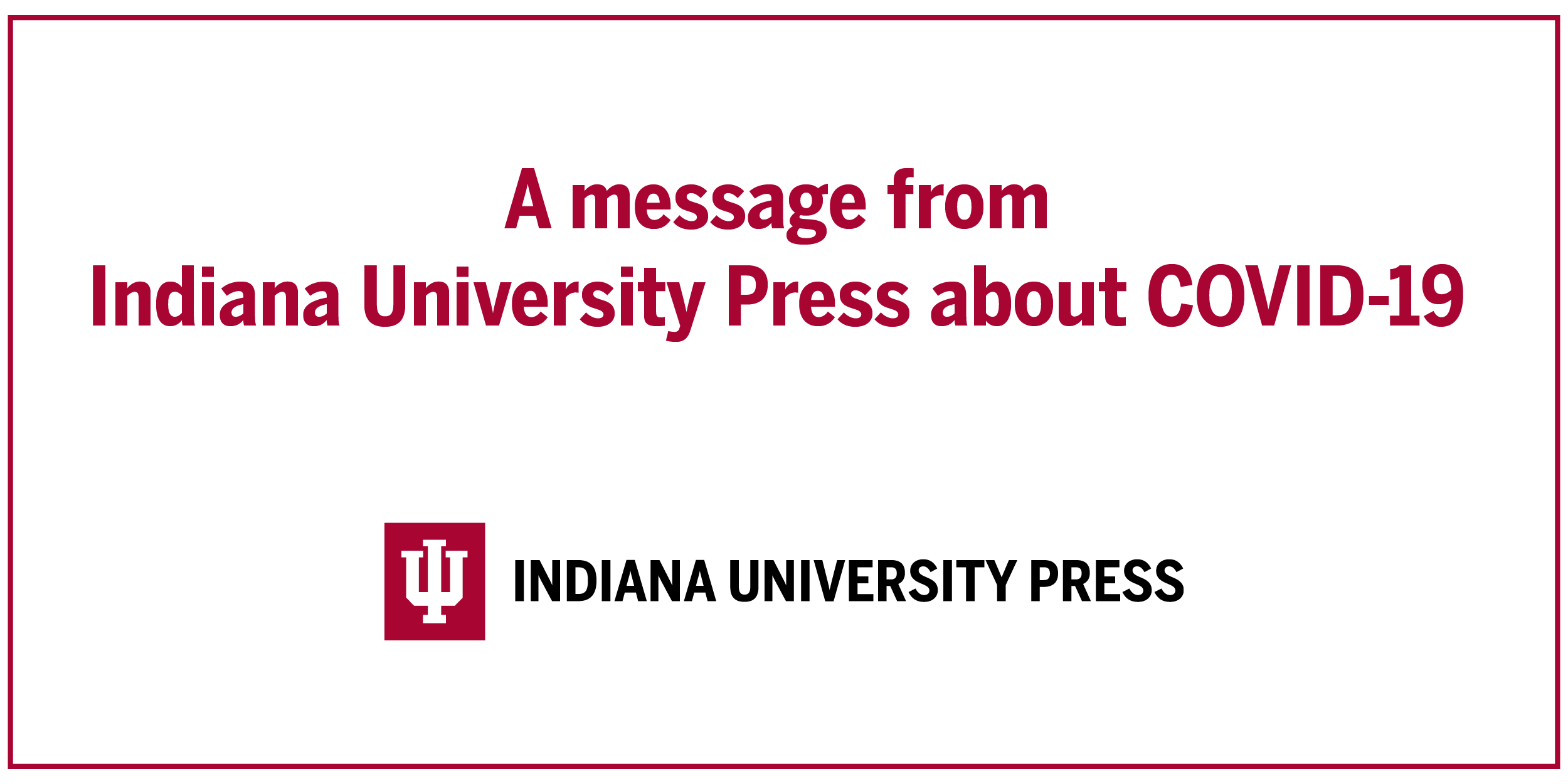 A message from Indiana University Press about COVID-19